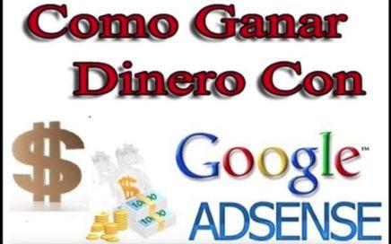 COMO GANAR DINERO CON GOOGLE ADSENSE 2015 DE FORMA SENCILLA. MAS DE 1500$ MES CON GOOGLE ADSENSE