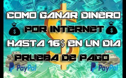 COMO GANAR DINERO POR INTERNET/GANA HASTA 16$ DÓLARES DIARIOS 2018  COMPROBANTE DE PAGO   PAYPAL