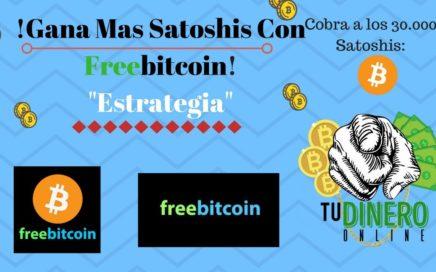 Estrategia Como Ganar Mas Satoshis Con FreeBitcoin 2018 - Tu Dinero Online