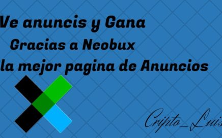 Gana dinero viendo Anuncios de Neobux | Cripto_Luis