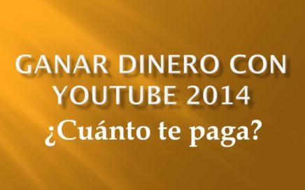 Ganar dinero con Youtube 2014 || ¿Cuánto se gana?