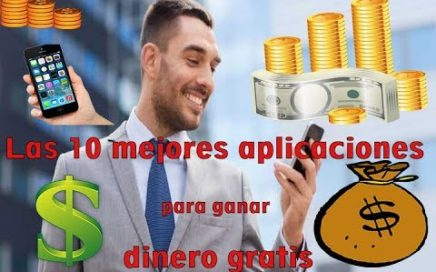 Las 10 mejores aplicaciones para ganar dinero gratis