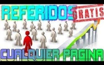 !!!¿QUIERES REFERIDOS GRATIS? TE TENGO UNA FORMA FACIL DE OBTENER REFERDIOS ENTRA 2018!!!