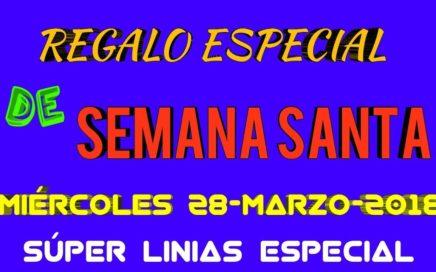 REGALO ESPECIAL SEMANA SANTA NÚMEROS FAVORITOS PRA HOY MIÉRCOLES 28 DE MARZO 2018 SUPER LINIAS ..