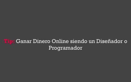 Tip: Ganar Dinero Online siendo un Diseñador o Programador