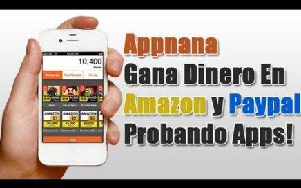 Appnana | Gana dinero en Amazon y Paypal Probando Apps