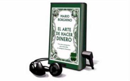 Audiolibro. El Arte De Hacer Dinero -Mario Borghino (Parte 1)