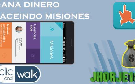 Click And Walk | Gana dinero haciendo misiones | APPs GANAR DINERO