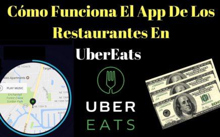 Como Funciona El App De Los Restaurantes En UberEats - Como Ganar Dinero UberEats