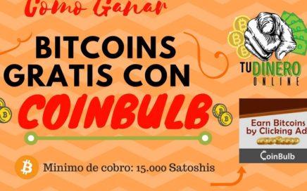 Como Ganar Bitcoins Gratis Con Coinbulb 2018 - Tu Dinero Online