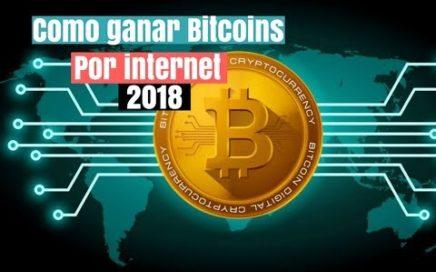 Cómo ganar dinero con Bitcoin - Ganar dinero por internet 2018 - Ganar Bitcoins por internet