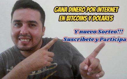 Como ganar dinero por Internet 2018 en Bitcoins y Dolares
