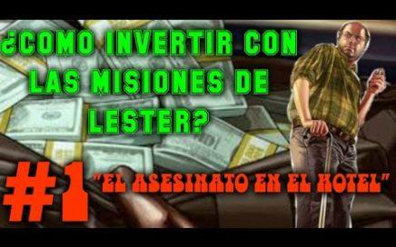 """COMO INVERTIR CON LAS MISIONES DE LESTER   """"ASESINATO EN EL HOTEL""""   GTA V"""