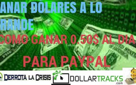 GANA DINERO CON DOLLARTRACKS DERROTA LA CRISIS GANAR DOLARES  A LO GRANDE