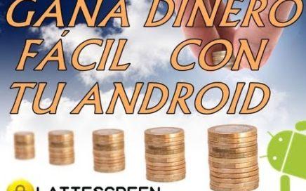 GANA DINERO FÁCIL CON TU ANDROID || LatteScreen