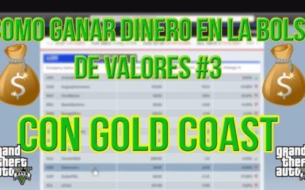 GANAR DINERO EN LA BOLSA DE VALORES CON GOLD COAST (FACIL Y RAPIDO) PS4/XBOX 360