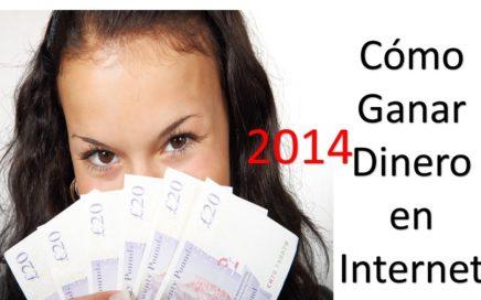 Ganar Dinero Por Internet 2014