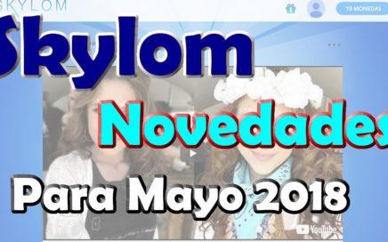Novedades Skylom para Mayo 2018 GANA DINERO VIENDO VIDEOS