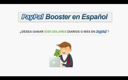 $300 o Mas dolares diarios   Ganar dinero Paypal booster en español 2017