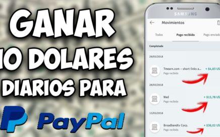 COMO GANAR 10 DOLARES DIARIOS PARA PAYPAL 2018