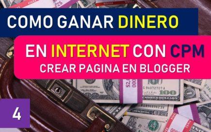 Como Ganar Dinero en Internet con CPM  - Como crear una pagina Web en Blogger