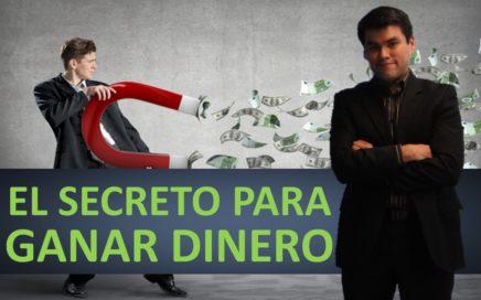 El secreto para ganar dinero.