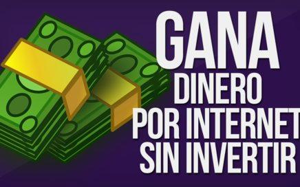 GANA DINERO EN INTERNET SIN INVERTIR