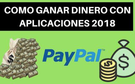 LA MEJOR APP PARA GANAR DINERO 2018   FÁCIL [ PAYPAL Y MAS ]