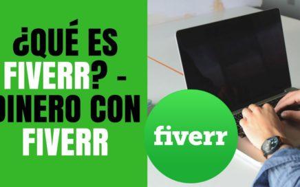 QUÉ ES FIVERR - COMO GANAR DINERO CON FIVERR PARA TODOS