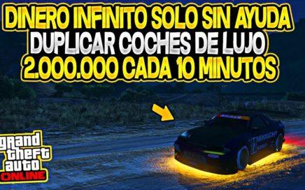 *SOLO SIN AYUDA* - DINERO INFINITO DUPLICAR COCHES - GTA 5 ONLINE 1.43 (2.000.000$ EN 10 MIN)