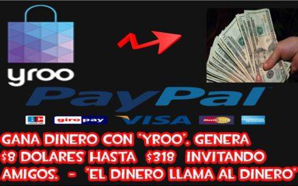 GANA DINERO CON YROO UNA PAGINA QUE PAGA DE $8 DOLARES A $318 TRANSFERENCIA VIA PAYPAL.