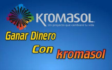 """""""Ganar Dinero Con Kromasol"""""""