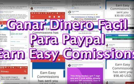 Ganar dinero fácil para Paypal con Earn Easy Comissions en Español 2018