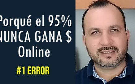 Porqué el 95% NUNCA Gana Dinero Online & Cómo Evitar Que Te Pase A Ti