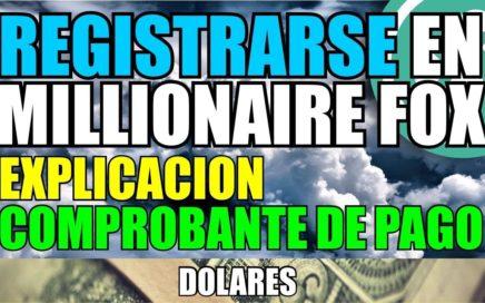 Registrarse en Millionaire fox | Como funciona | Comprobante de pago