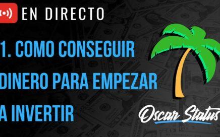 COMO GANAR DINERO PARA EMPEZAR A HACER TRADING O INVERTIR   #DIRECTO #OSCARSTATUS