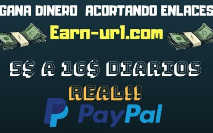 Earn-url.com Gana Dinero Gratis   5 a 16 $ Dolares Diarios Acortando Enlaces
