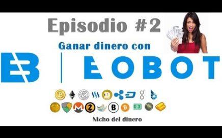 Ganar dinero con eobot - episodio 2