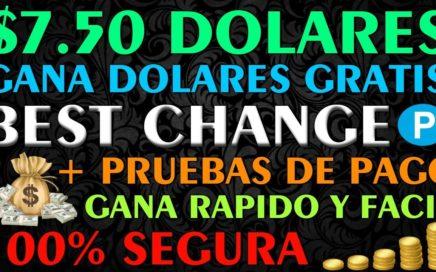    7.50 DOLARES    Gana USD Gratis TODOS LOS DIAS con BEST CHANGE + PRUEBAS DE PAGO