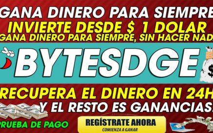 BYTESGE| GANA DINERO PARA SIEMPRE INVIRTIENDO | DESDE $1 USD 3,63% POR HORA +PRUEBA DE PAGO