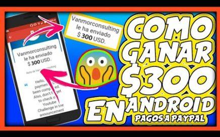 Cómo GANAR DINERO con el celular FACIL Y RÁPIDO 2018 pagos a Paypal//gane hasta $300 con su Android