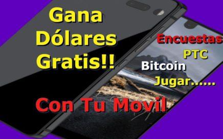 Como Ganar Dólares Gratis Con Tu Celular!! Encuestas,PTC,Bitcoin,Jugar...