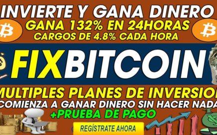 FIXBITCOIN| Invierte y GANA HASTA 5,5% Cada hora durante 24horas| 132% AL DIA + PRUEBA DE PAGO