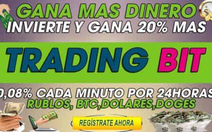Trading Bit| Invierte y gana 20% En 24 horas|  Depositos de 0,08% Cada minuto + Prueba de pago