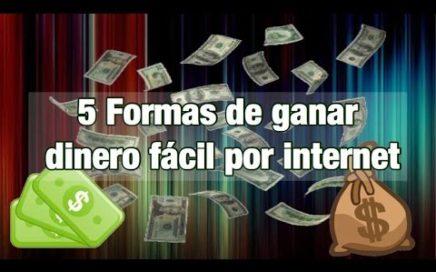 5 Formas de ganar dinero fácil por internet