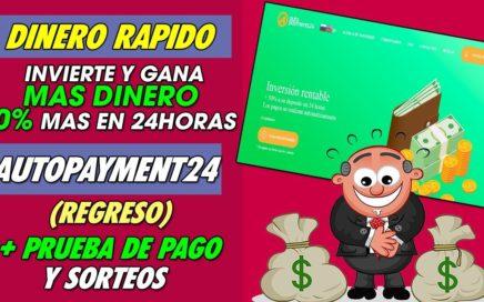 AUTOPAYMENT24 ESTA DE VUELTA | INVIERTE Y GANA 50% MAS EN 24HORAS PAGOS AUTOMATICOS + PRUEBA DE PAGO