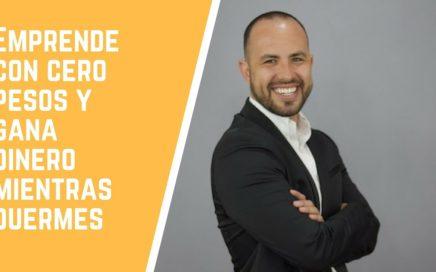 EMPRENDE CON CERO PESOS Y GANA DINERO MIENTRAS DUERMES con TITTO GÁLVEZ