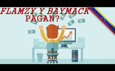 Gana dinero Online con Flamzy y Baymack # Pagan?