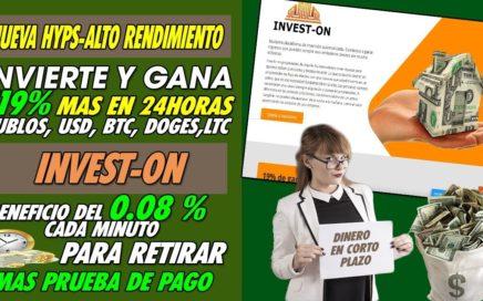 Invest-On| Invierte y gana 119% MAS EN 24H Un Beneficio de 0.08% Por minuto + PRUEBA DE PAGO
