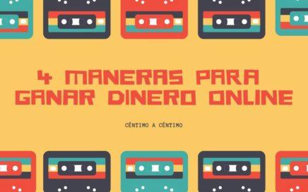 4 MANERAS PARA GANAR DINERO ONLINE 2018